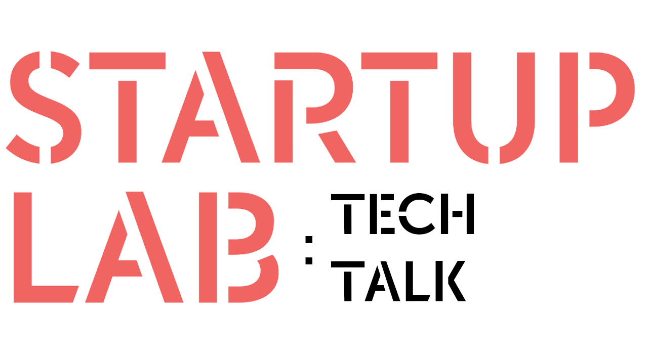 Startuplab TechTalk #Learn from the specialists